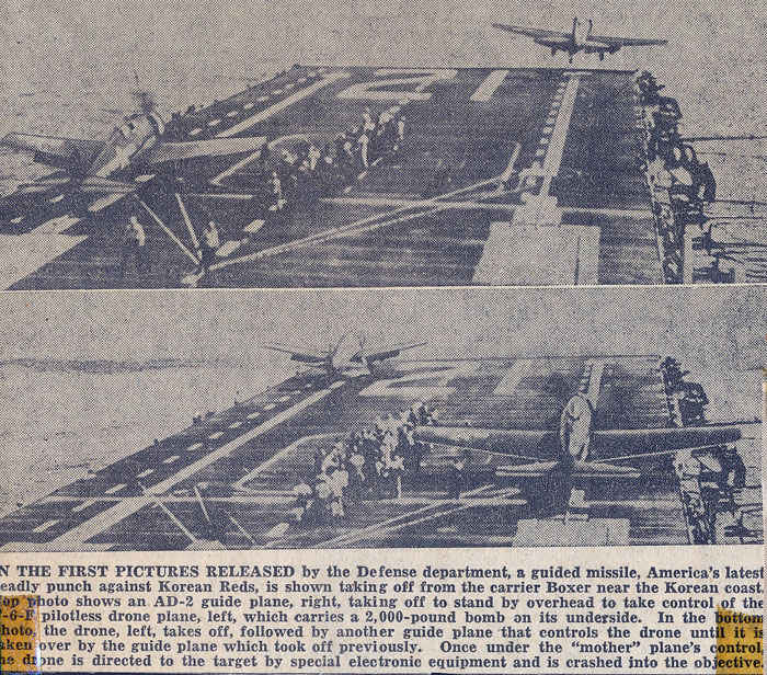 First guided missiles (un-piloted drone) to take off on the aircraft carrier USS Boxer Korean War. The drone is controlled by a guide plane which takes off at the same time and the drone is radio controlled into hot zones where it is to smash into the objective.