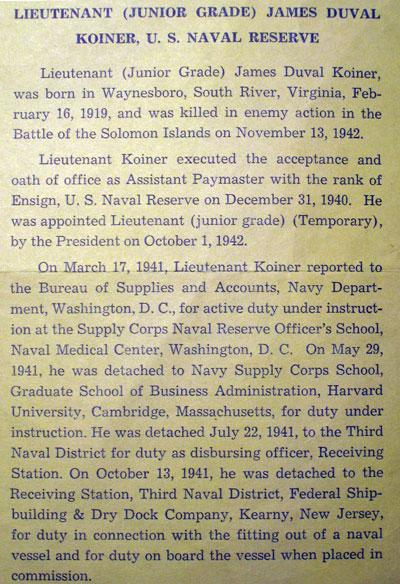 The USS Koiner was named after Lieutenant James Duval Koiner who was killed in the Battle of Solomon Islands on November 13, 1942.